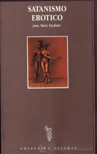 Libro - Justo María Escalante - Satanismo Erótico