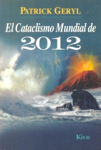 Patrick Geryl - El Cataclismo Mundial del 2012