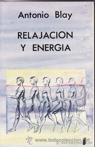 Libro - Antonio Blay - Relajación y energía