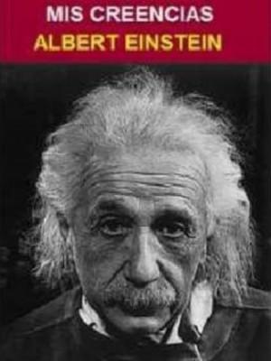 Albert Einstein - Mis creencias