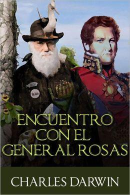 Charles Darwin - Encuentro con el General Rosas